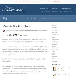 5 Ways to Find Living Books — Simply Charlotte Mason