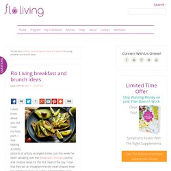 Flo Living breakfast and brunch ideas - Flo Living