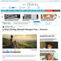 4 Ways Living Abroad Changes You... Forever