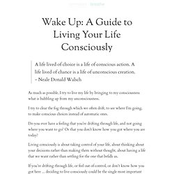 Wake Up: A Guide to Living Your Life Consciously