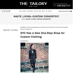 HAUTE LIVING-CUSTOM CONVERTS?! - The Tailory New York