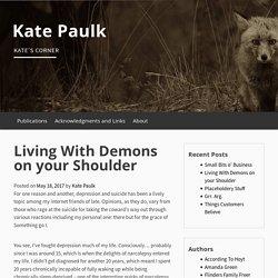Living With Demons on your Shoulder – Kate Paulk