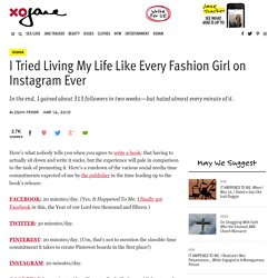 I Tried Living My Life Like Every Fashion Girl on Instagram Ever - xoJane
