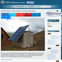 Off Grid Solar Living: Lessons in Energy Efficiency