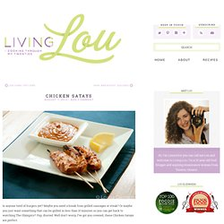 Chicken Satays » Living Lou