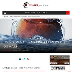 Living on Mars - Making Clean Water on Mars