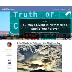 50 Ways Living In New Mexico Spoils You Forever