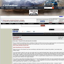 living with ford spark plug blow out problem - F150online Forums