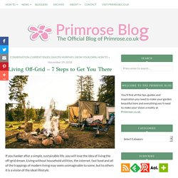 Living Off-Grid – 7 Steps to Get You There - Primrose Blog