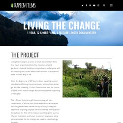 Living the Change: A Documentary Film Series - Happen Films