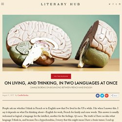 On Living, and Thinking, in Two Languages at Once