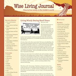 Living Wisely During Hard Times at Wise Living Journal - StumbleUpon