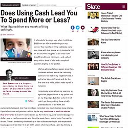 Living without cash: Does it lead you to spend more or less?