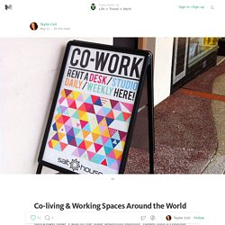 Co-living & Working Spaces Around the World — Life + Travel + Work