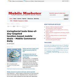 LivingSocial tests time-of-day-targeted location-based mobile deals - Mobile Marketer - Commerce