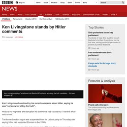 Ken Livingstone stands by Hitler comments