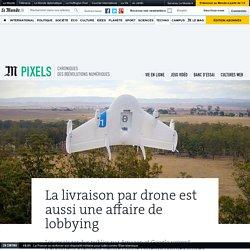 La livraison par drone est aussi une affaire de lobbying