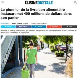 Le pionnier de la livraison alimentaire Instacart met 400 millions de dollars dans son panier