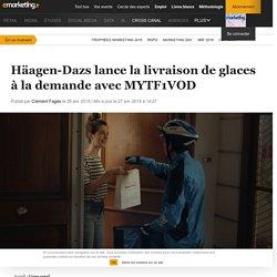 Häagen-Dazs lance la livraison de glaces à la demande avec MYTF1VOD