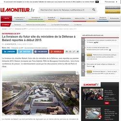 Livraison site Balard reportée début 2015 - Bouygues Construction