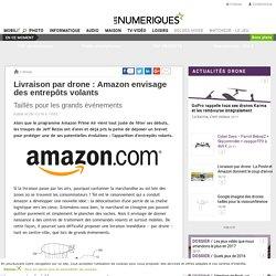 Livraison par drone: Amazon envisage des entrepôts volants