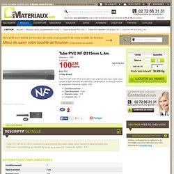 Tube PVC NF Ø315mm L.4m - prix mini à partir de : 100.23 €/barre - Livraison à domicile - Mesmateriaux.com