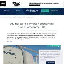 Equinor teste la livraison offshore par drone Camcopter S-100