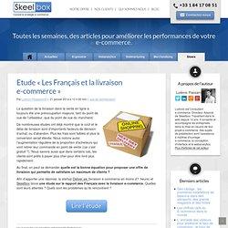 Etude «Les Français et la livraison e-commerce» – ★ Stratégie, Gestion & Optimisation E-commerce / SKEELBOX Paris