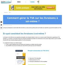 Comment gérer la TVA sur les livraisons à soi-même ? - Assistance juridique entreprise gratuite