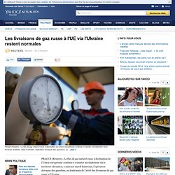 Les livraisons de gaz russe à l'UE via l'Ukraine restent normales