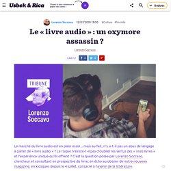 Le « livre audio » : un oxymore assassin ?
