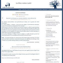 Livre et numérique - Le Bloc-notes de Lekti-ecriture.com