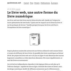 Le livre web, une autre forme du livre numérique - quaternum