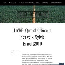 LIVRE – Quand s'élèvent nos voix, Sylvie Brieu (2011) – TOUT UN MONDE