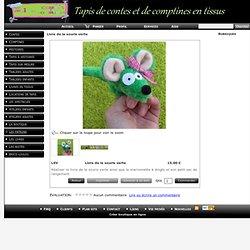Livre de la souris verte www.contesetcomptinesentissus.kingeshop.com