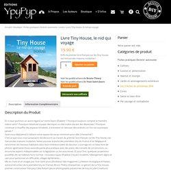 Livre Tiny House, le nid qui voyage - YpyPyp