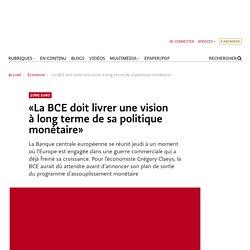 «La BCE doit livrer une vision à long terme de sa politique monétaire»