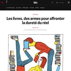 Les livres, des armes pour affronter la dureté du réel - Idées
