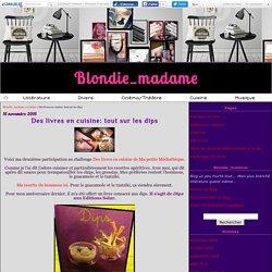 Des livres en cuisine: tout sur les dips - Blondie_madame