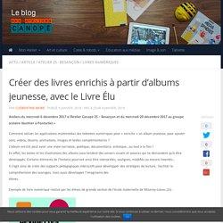 Créer des livres enrichis à partir d'albums jeunesse (Canopé Besançon)