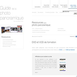 Livres, liens, DVD, VOD sur la photo panoramique - Guide de la photo panoramique