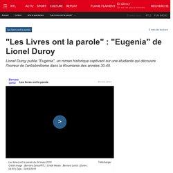 """""""Les Livres ont la parole"""" : """"Eugenia"""" de Lionel Duroy"""