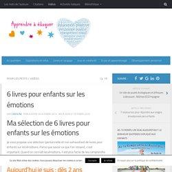 6 livres pour enfants sur les émotions