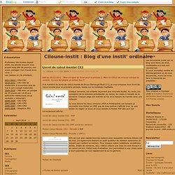 Livret de calcul mental CE2 - Ciloune-instit : Blog d'une instit' ordinaire