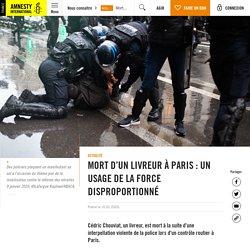 Mort d'un livreur à Paris : un usage de la force disproportionné