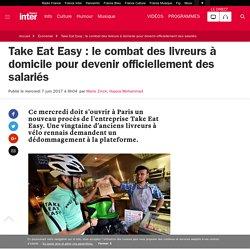 Take Eat Easy : le combat des livreurs à domicile pour devenir officiellement des salariés