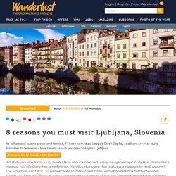8 reasons you must visit Ljubljana, Slovenia