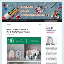 Dag 3: Ljushus av papper – Day 3: Tea light paper houses