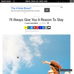 I'll Always Give You A Reason To Stay