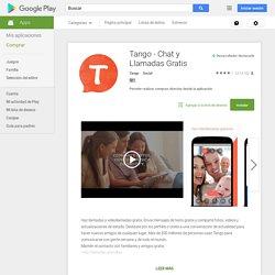 Tango - Chat y Llamadas Gratis - Aplicaciones Android en Google Play